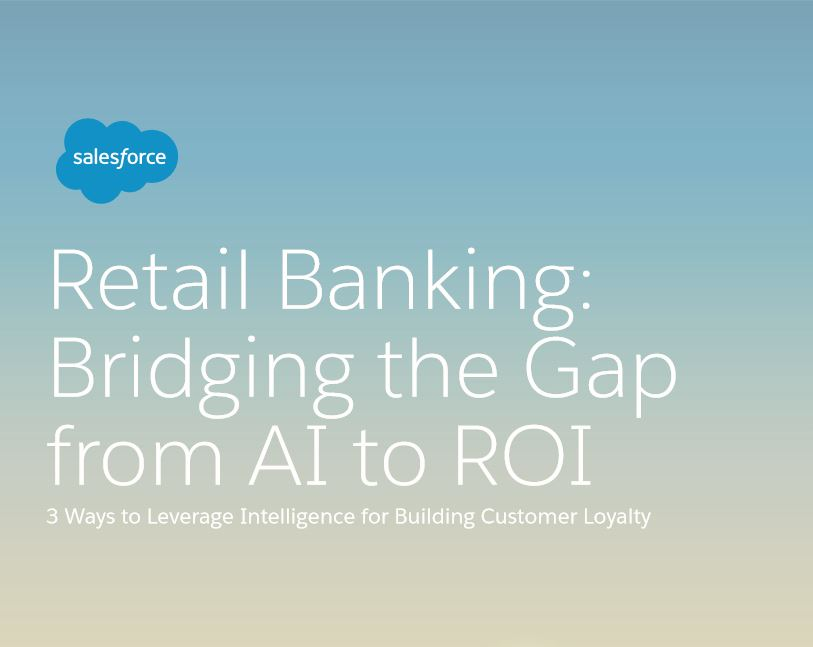 Retail Banking: Bridging the Gap  from AI to ROI Salesforce ebook