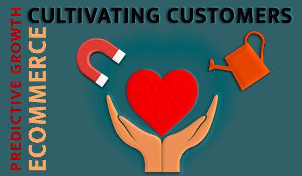 Customer Cultivation in a Customer-Centric Organization